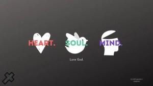 heart, soul, mind