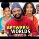 Between Worlds Season 7 & 8 [Nollywood Movie]