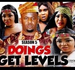 Doings Get Level Season 5 & 6 [Nollywood Movie]
