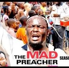 Mad Preacher Season 3 & 4 [Nollywood Movie]