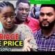 Marriage Bride Price Season 5 & 6 [Nollywood Movie]