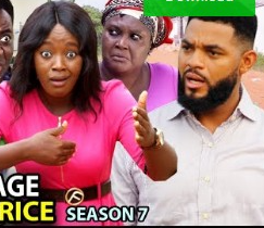 Marriage Bride Price Season 7 & 8 [Nollywood Movie]