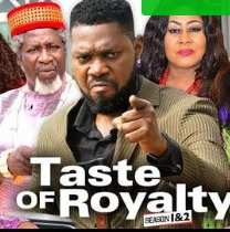 Taste Of Royalty Season 7 & 8 [Nollywood Movie]