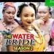 The Water Bride Season 1 & 2 [Nollywood Movie]