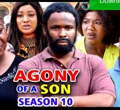 Agony Of A Son Season 9 & 10 [Nollywood Movie]