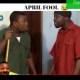 Akpan and Oduma 'April Fool Prank' [Comedy Video]