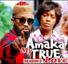 Amaka My True Love Season 5 & 6 [Nollywood Movie]