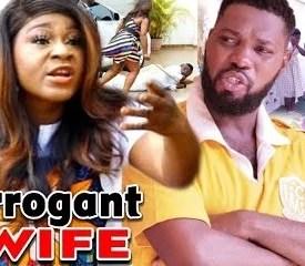 Arrogant Wife Season 9 & 10 [Nollywood Movie]
