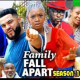 Family Fall Apart Season 1 & 2 [Nollywood Movie]