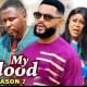 My Blood Season 7 & 8 [Nollywood Movie]