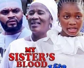 My Sister's Blood Season 1 & 2 [Nollywood Movie]