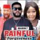 Painful Forgiveness Season 7 & 8 [Nollywood Movie]