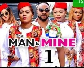 The Man Is Mine Season 1 & 2 [Nollywood Movie]