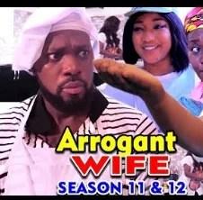 Arrogant Wife Season 11 & 12 [Nollywood Movie]
