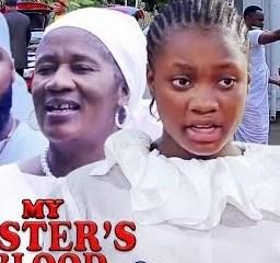 My Sister's Blood Season 5 & 6 [Nollywood Movie]