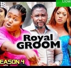Royal Groom Season 3 & 4 [Nollywood Movie]