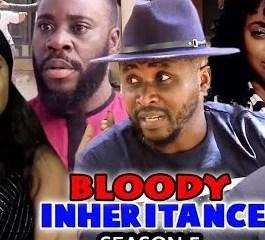 Bloody Inheritance Season 5 & 6 [Nollywood Movie]