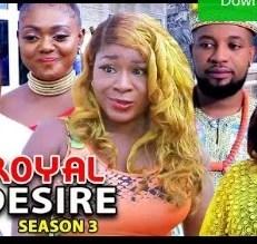 Royal Desire Season 3 & 4 [Nollywood Movie]