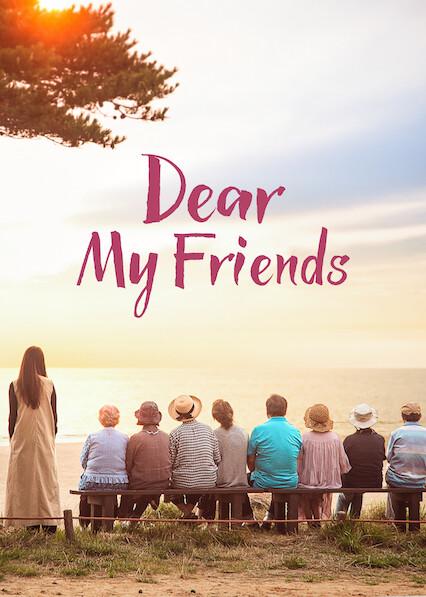 Dear My Friends on Netflix USA