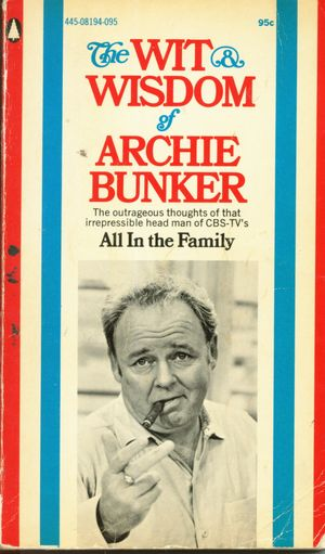 THE WIT AND WISDOM OF ARCHIE BUNKER