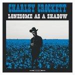 Charley Crockett Lonesome As A Shadow