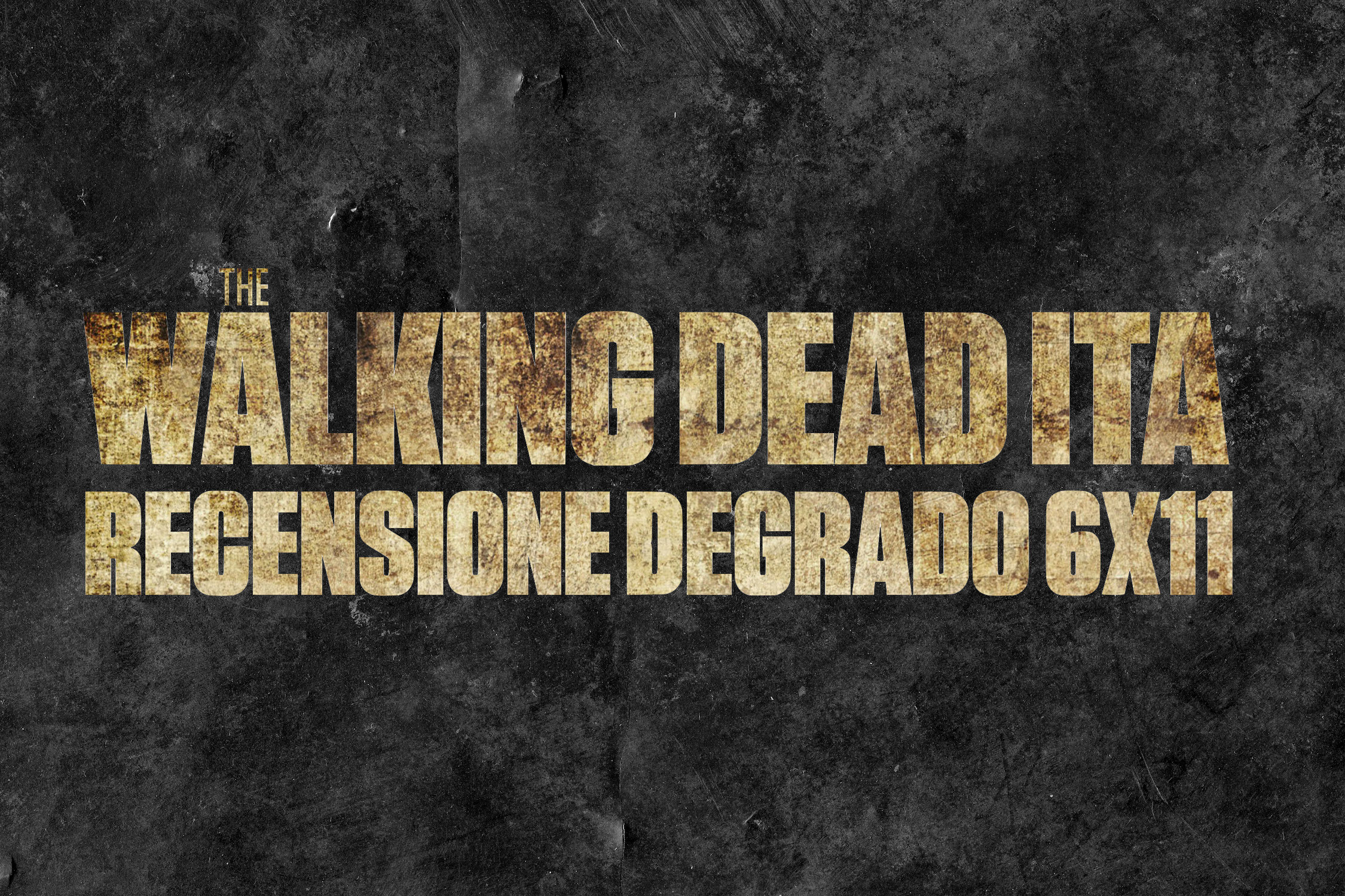 Recensione degrado The Walking Dead 6×11