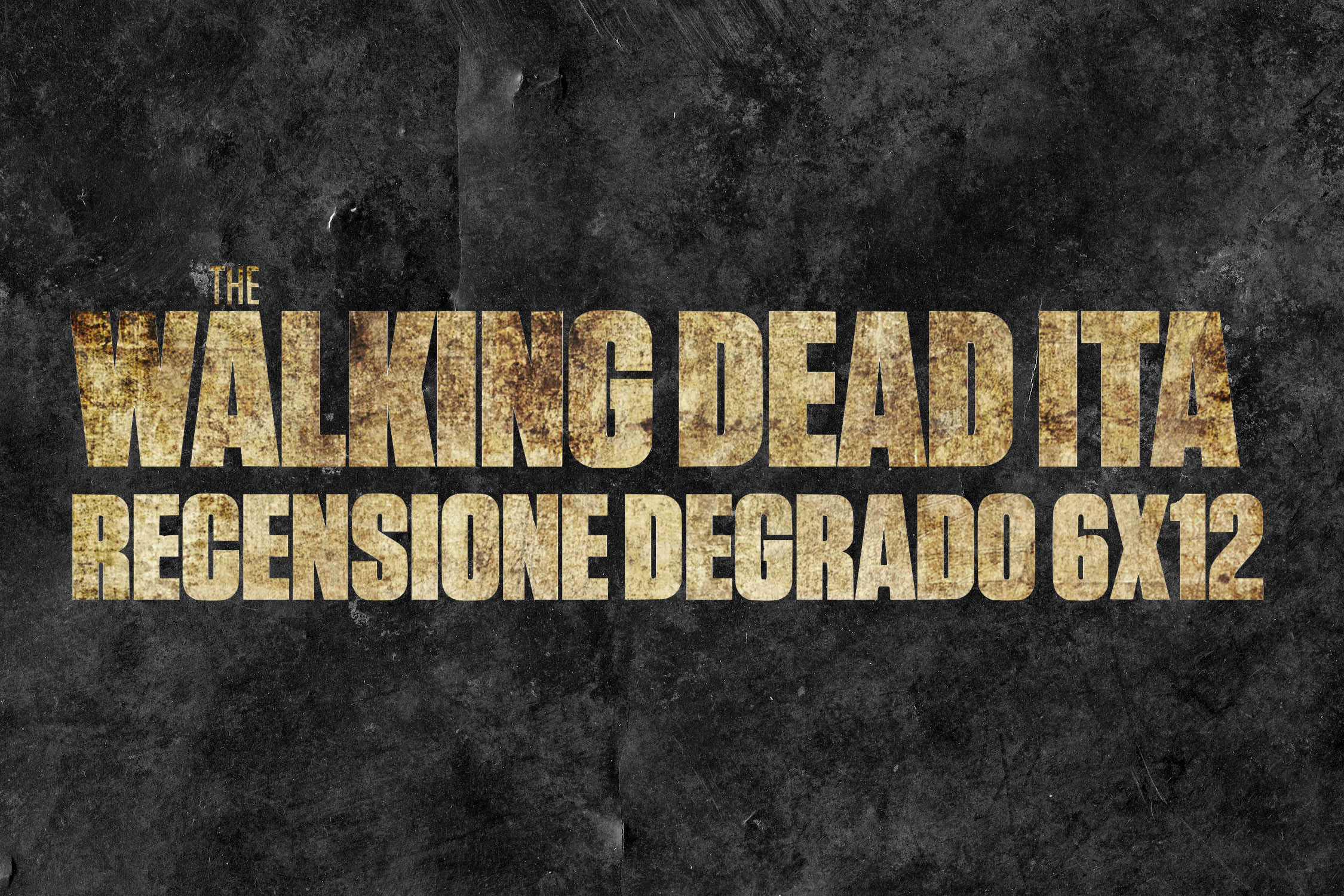 Recensione Degrado The Walking Dead 6×12