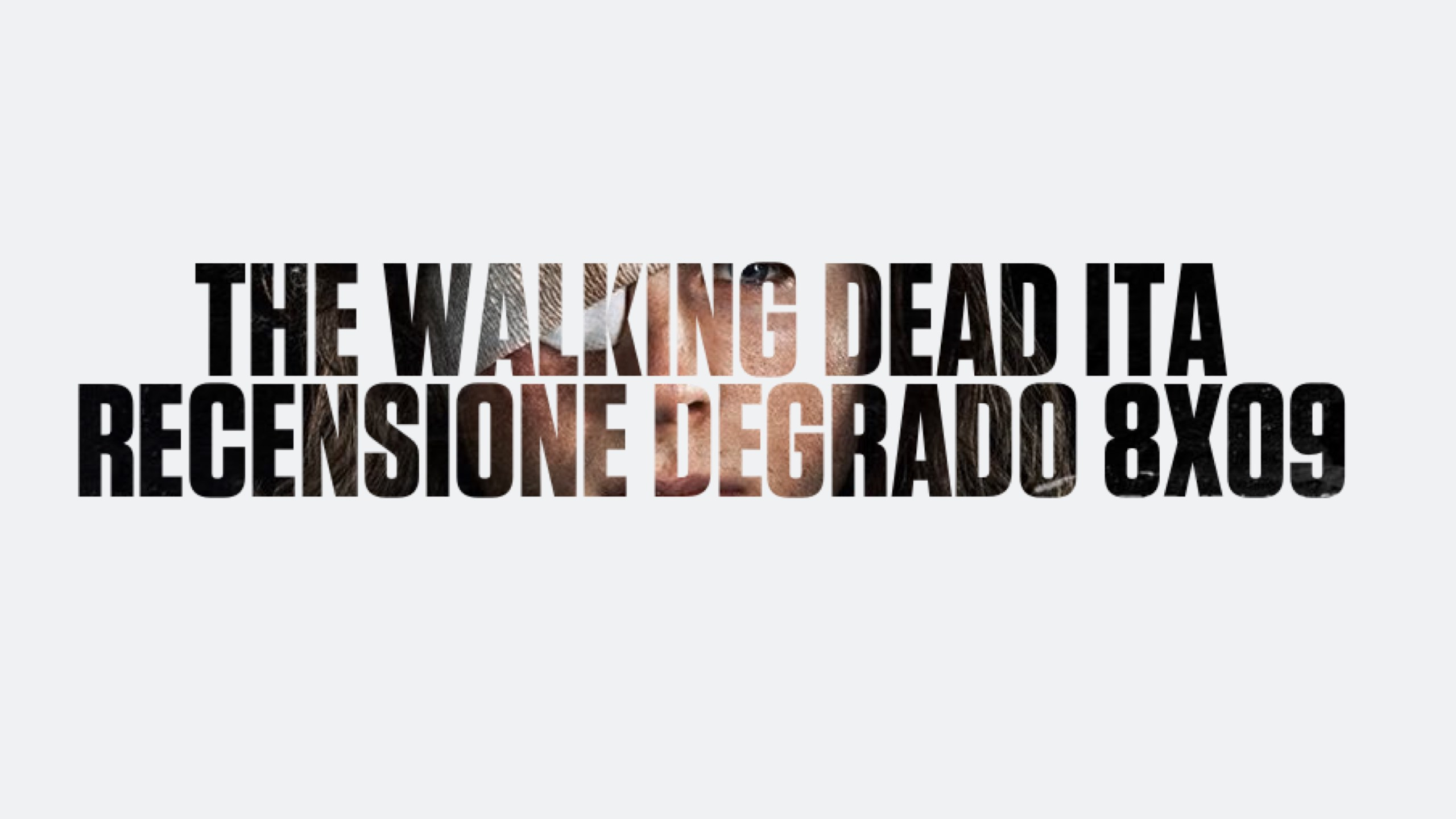 Recensione Degrado The Walking Dead 8×09