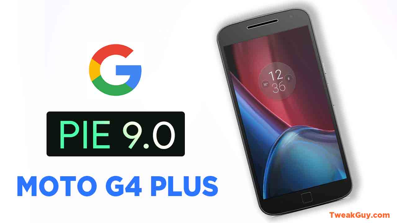Finally Download Android 9 Pie For Moto G4 plus Athene