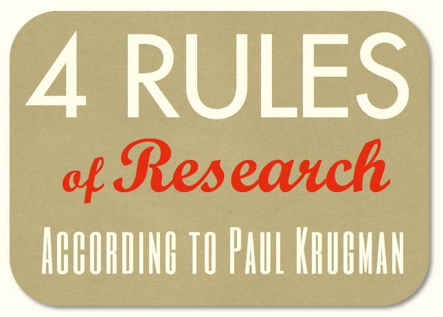 Four Rules of Research according to Paul Krugman