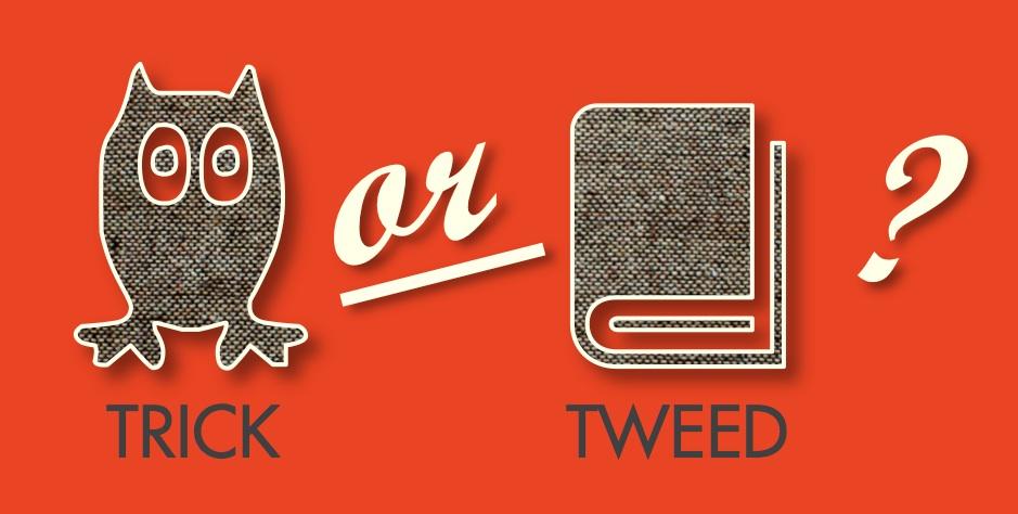 Trick or Tweed