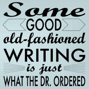 Some Good Old-fashioned Writing...