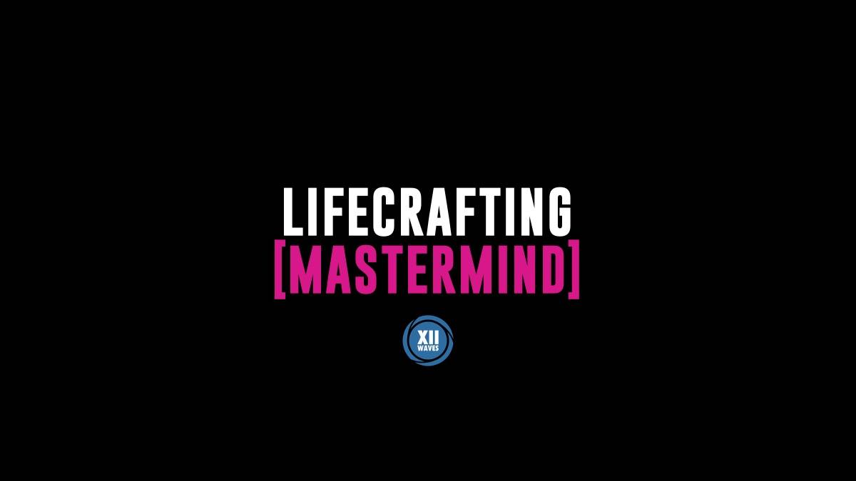 Lifecrafting Mastermind