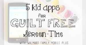 5 Kid Apps For Guilt Free Screen Time