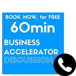 BOOK NOW, for FREE 60min Business Accelerator Discussion