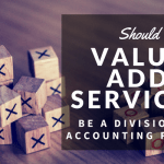 Should Value Add Services be a Division in accounting firms?