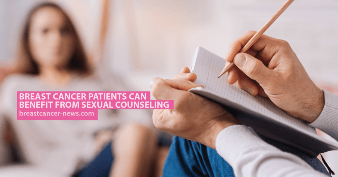 Breast Cancer Patients Can Benefit From Sexual Counseling