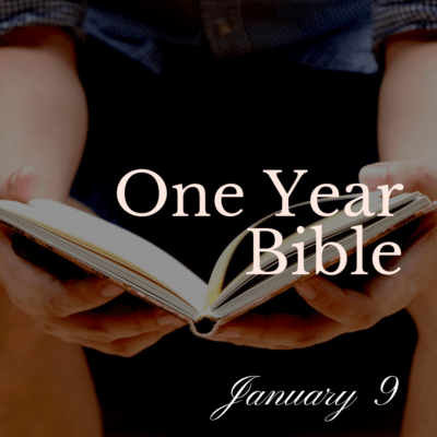 One Year Bible: January 9