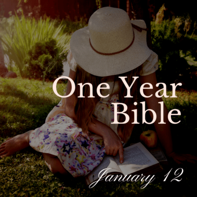 One Year Bible: January 12