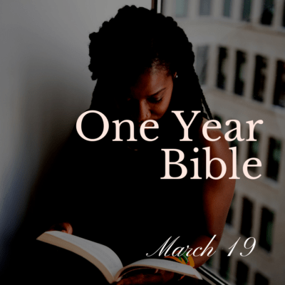 One Year Bible: March 19