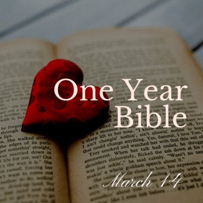 One Year Bible: March 14