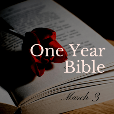One Year Bible: March 3