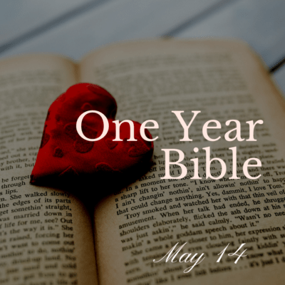 One Year Bible: May 14