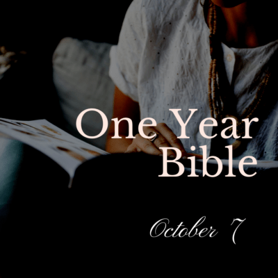 One Year Bible: October 7