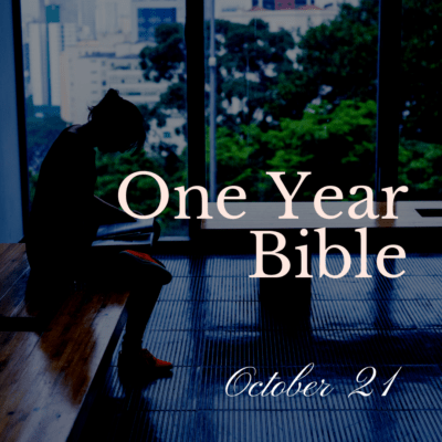 One Year Bible: October 21