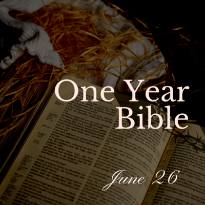 One Year Bible: July 26