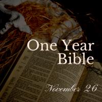 One Year Bible: November 26