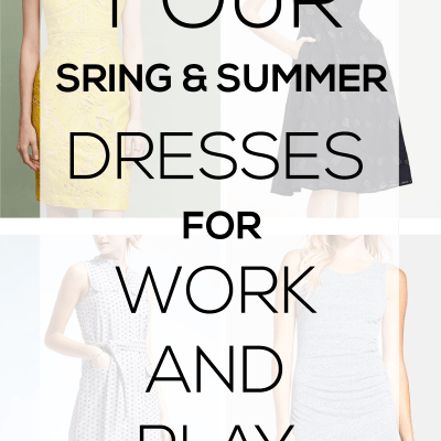 4 Spring & Summer Dresses for Work & Play