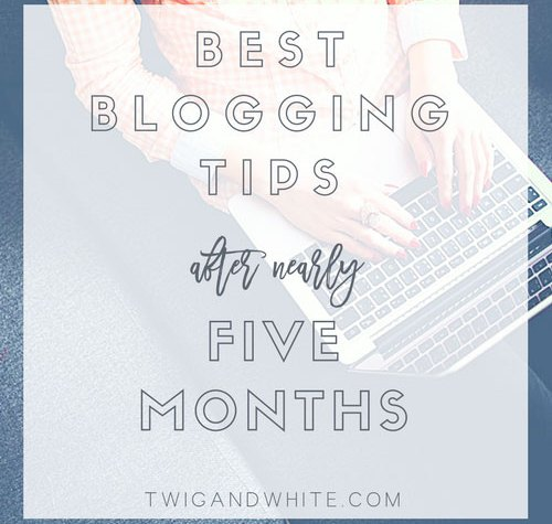 best blogging tips after five months of blogging