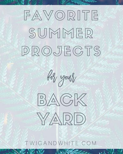 summer projects for your back yard